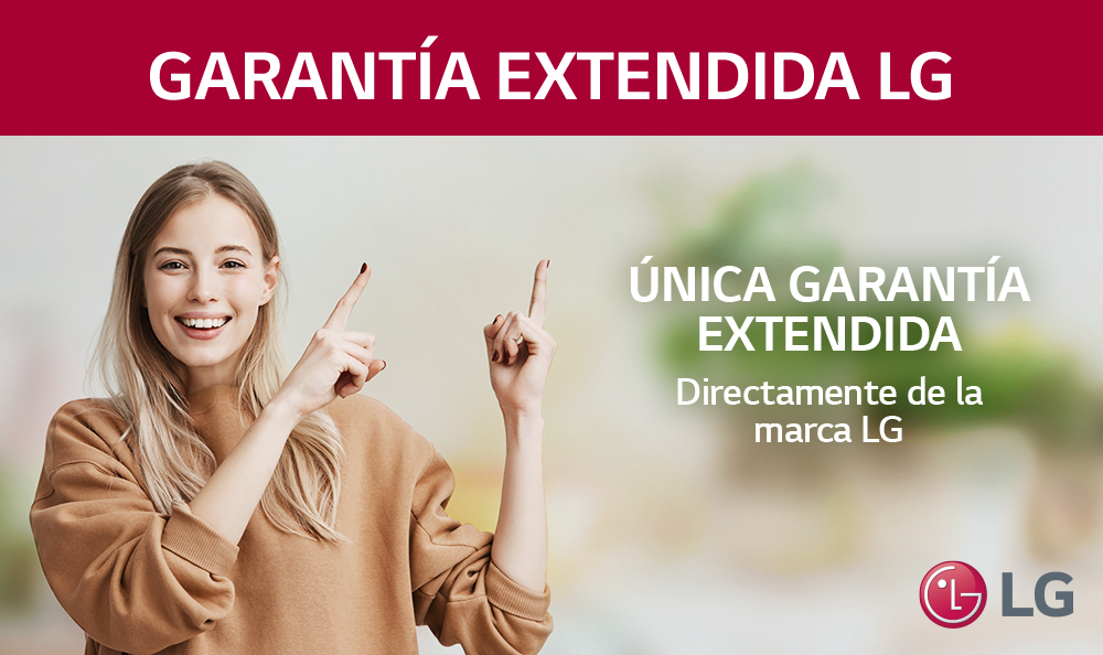 LG TE OFRECE GARANTÍA EXTENDIDA DIRECTA POR LA COMPRA DE SUS PRODUCTOS