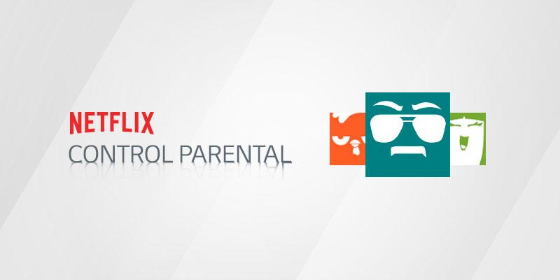 ¿Cómo activar control parental en Netflix?