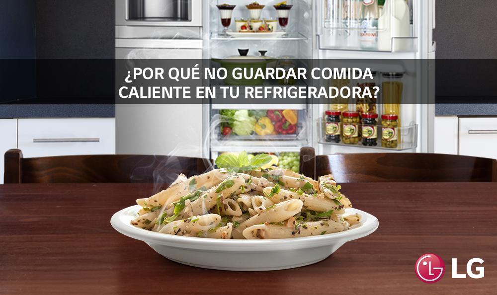 ¿Por qué no debemos guardar alimentos calientes en nuestro refrigerador?
